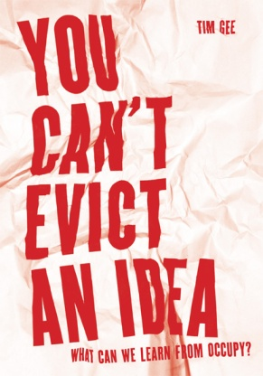 Tim Gee Occupy Movement You Cant Evict An IDea