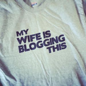 My Wife is Blogging This caption tshirt
